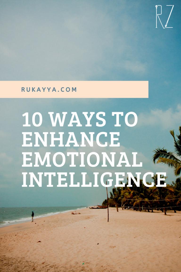 Enhance Your Emotional Intelligence – 10 ways