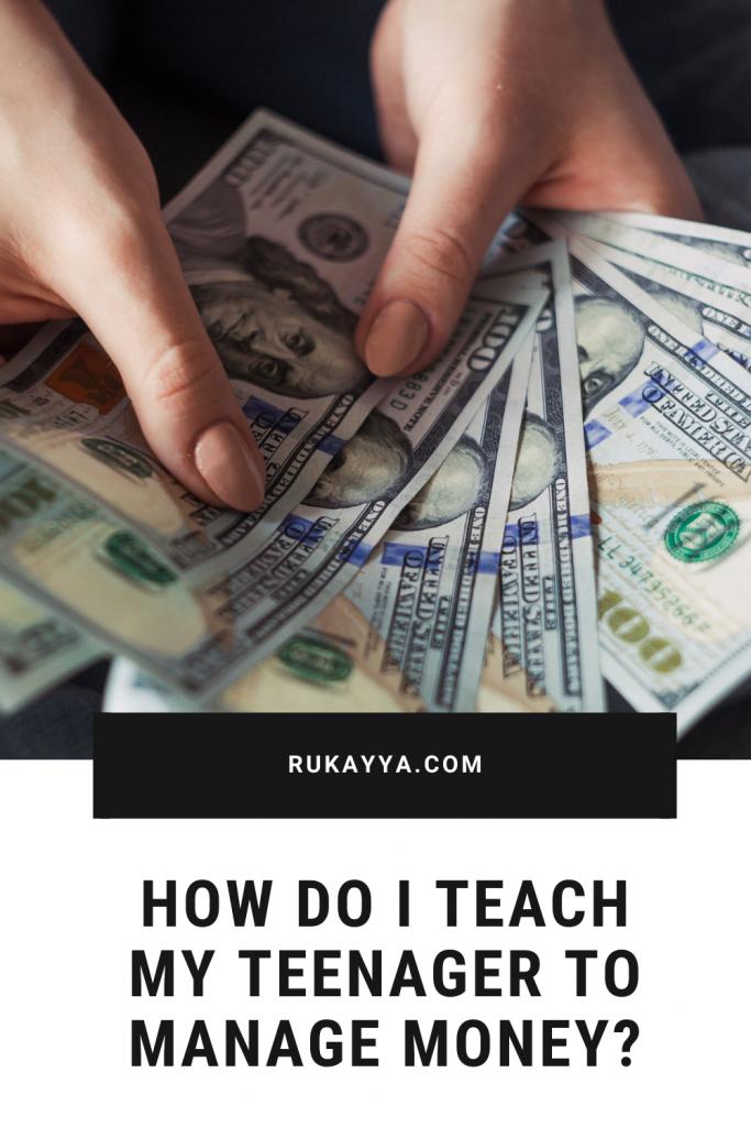 how do i teach my teenager to manage money
