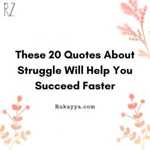 quotes about struggle struggle quotes life quotes rukayya zirapur